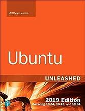 Ubuntu Unleashed 2019 Edition: Covering 18.04, 18.10, 19.04 (13th Edition)