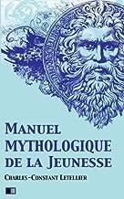 Manuel Mythologique De La Jeunesse: Ou Instruction Sur La Mythologie, Par Demandes Et Par Réponses, Suivi D'un Exercice Sur L'apologue
