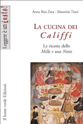 La cucina dei Califfi (Leggere è un gusto) (Italian Edition)