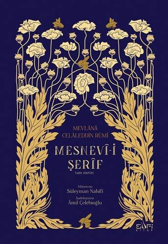 Mesnevi-i Serif: Mevlana Celaleddin Rumi - Tam Metin