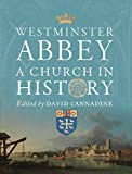 Westminster Abbey: A Church in History (Paul Mellon Centre for Studies in British Art)