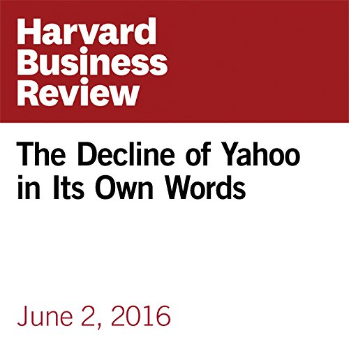 The Decline of Yahoo in Its Own Words cover art