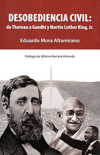 Desobediencia civil: de Thoreau a Gandhi y Martin Luther King, Jr. (Spanish Edition)