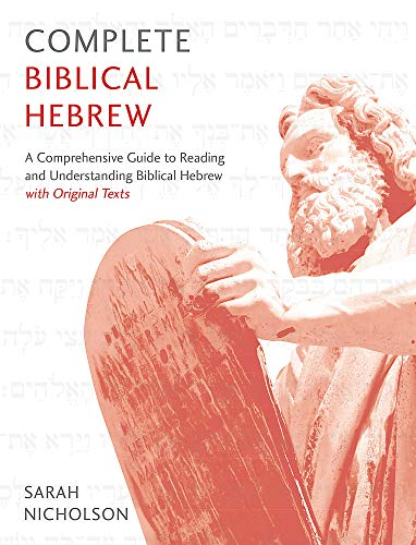 Complete Biblical Hebrew Beginner to Intermediate Course: A Comprehensive Guide to Reading and Understanding Biblical Hebrew, with Original Texts (Teach Yourself)