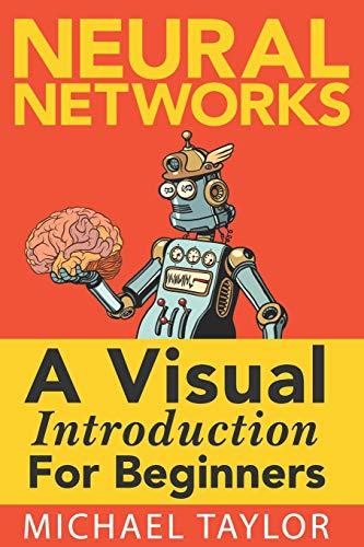 Compare Textbook Prices for Make Your Own Neural Network: An In-depth Visual Introduction For Beginners  ISBN 9781549869136 by Taylor, Michael