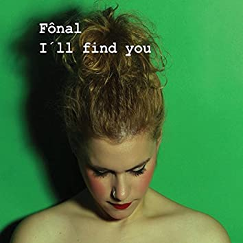 I´ll Find You