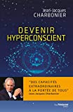 Devenir hyperconscient - Format Kindle - 12,99 €