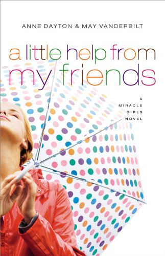 Miracle Girls #3: A Little Help from My Friends: A Miracle Girls Novel