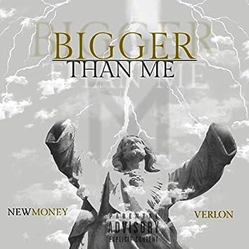 Bigger Than Me (feat. Verlon)