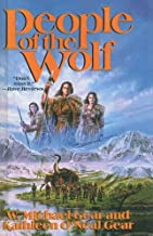 By W. Michael Gear - People of the Wolf (North America's Forgotten Past) (1992-01-16) [Library Binding]