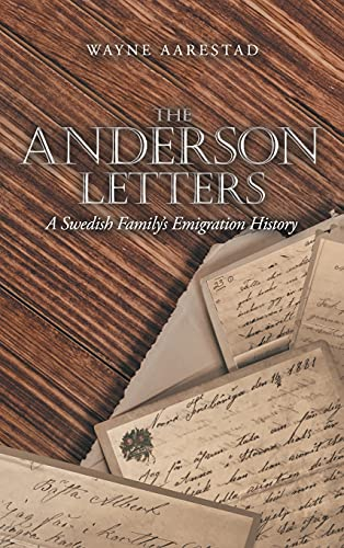 Compare Textbook Prices for The Anderson Letters: A Swedish Family's Emigration History  ISBN 9781663221209 by Aarestad, Wayne