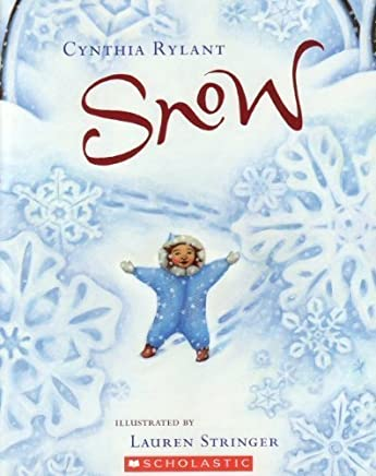 Snow by Cynthia Rylant (2009-11-08)