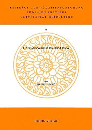 Status and Affinity in Middle India (Beiträge zur Südasienforschung - BSAF, Band 76)