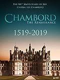 Chambord 1519-2019: the Renaissance