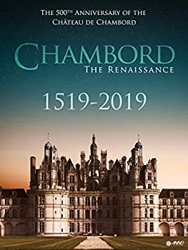 Chambord 1519-2019  the Renaissance