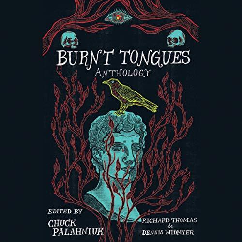 Burnt Tongues Audiobook By Chuck Palahniuk - editor, Richard Thomas - editor, Dennis Widmyer - editor cover art