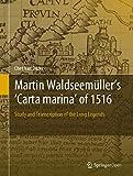 Martin Waldseemüller's 'Carta marina' of 1516: Study and Transcription of the Long Legends