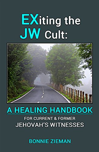 EXiting the JW Cult: A Healing Handbook: For Current & Former Jehovah's Witnesses