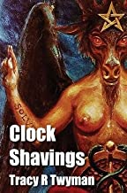 [(Clock Shavings)] [Author: Tracy R Twyman] published on (August, 2014)