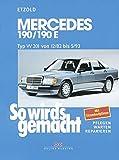 So wird's gemacht. Mercedes 190/190 E: Typ W 201 Benziner von 12/82 bis 5/93. 90-204 PS. Pflegen - warten - reparieren: 46