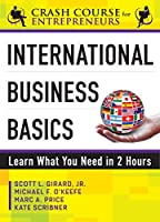 International Business Basics: Learn What You Need In 2 Hours (Crash Course for Entrepreneurs)