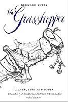The Grasshopper: Games, Life and Utopia
