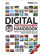 Digital Photographer's Handbook: 6th Edition