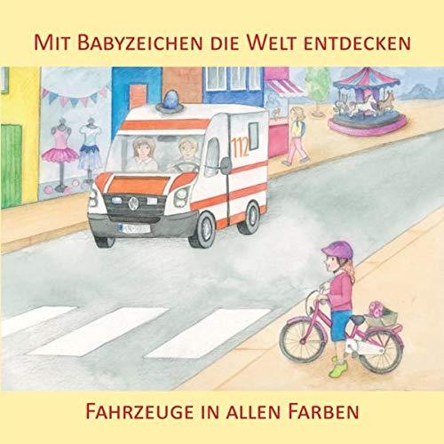 Mit Babyzeichen die Welt entdecken: Fahrzeuge in allen Farben