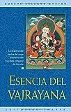 Esencia del Vajrayana : La Practica del Tantra del Yoga Supremo del Mandala Corporal de Heruka