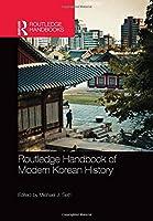 Routledge Handbook of Modern Korean History (Routledge Handbooks)