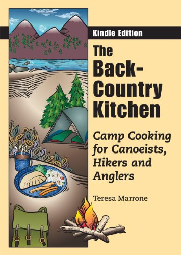 Learn More About The Back-Country Kitchen: Camp Cooking for Canoeists, Hikers and Anglers