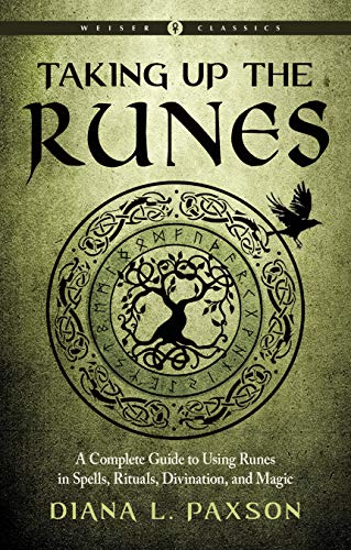 Taking Up the Runes: A Complete Guide to Using Runes in Spells, Rituals, Divination, and Magic (Weiser Classics Series) (English Edition)