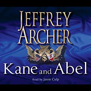 Kane and Abel     The 30th Anniversary Edition              By:                                                                                                                                 Jeffrey Archer                               Narrated by:                                                                                                                                 Jason Culp                      Length: 19 hrs and 27 mins     133 ratings     Overall 4.7