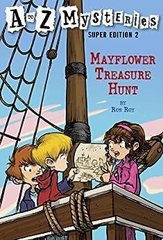 A to Z Mysteries Super Edition 2: Mayflower Treasure Hunt (A to Z Mysteries: Super Edition series) by [Ron Roy, John Steven Gurney]