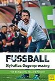 Fußball: Hyballas Gegenpressing: Von Bodyguards, Iglu und Harakiri