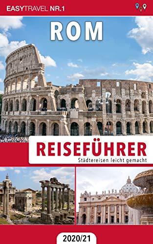 Reiseführer Rom: Städtereisen leicht gemacht 2020/21 — Bonus: Italienisch Wörterbuch für Touristen