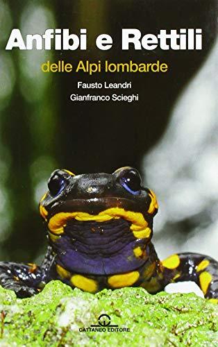 Anfibi e rettili delle Alpi lombarde