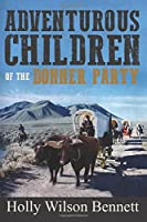 Adventurous Children of the Donner Party