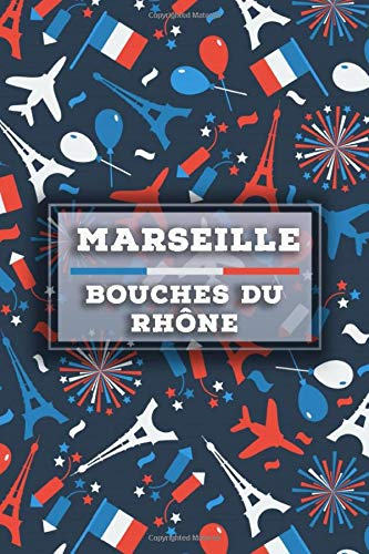 Marseille - Bouches-du-Rhône: Lined Travel Journal, Cute Notebook, Perfect gift for your Trip in France States and Cities