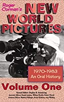 Roger Corman's New World Pictures (1970-1983): An Oral History Volume 1 (hardback)