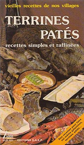 TERRINES, PATES. : 80 recettes simples et raffinées (Delta 2000)