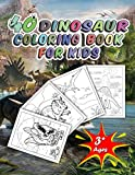 40 Dinosaur Coloring Book for Kids: Tyrannosaurus, Kentrosaurus, Pteranodonand , Camarasaurus and Spinosaurus Aegyptiacus Coloring