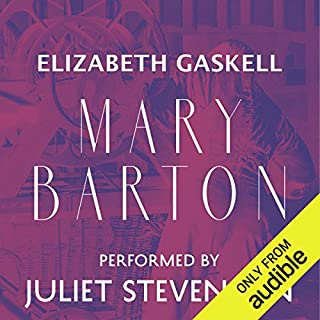 Mary Barton     A Tale of Manchester Life              By:                                                                                                                                 Elizabeth Gaskell                               Narrated by:                                                                                                                                 Juliet Stevenson                      Length: 16 hrs and 17 mins     387 ratings     Overall 4.3