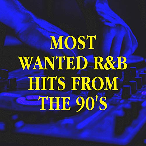 Most Wanted R&B Hits from the 90's