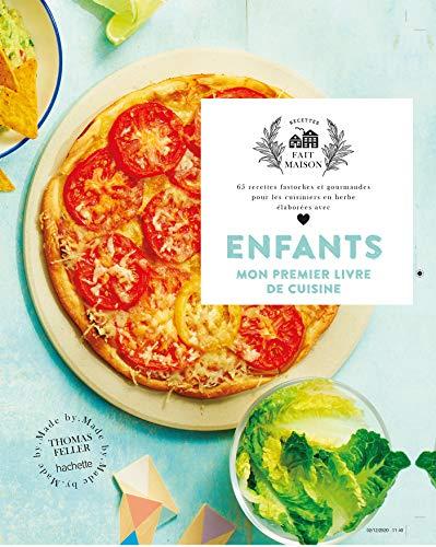 Enfants, mon premier livre de cuisine: 65 recettes fastoches et gourmandes pour les cuisiniers en...