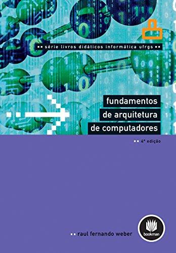 Fundamentos de Arquitetura de Computadores: Volume 8