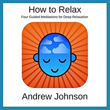 How to Relax with Andrew Johnson