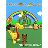 Cubby Brown and Patches - Over The Hills