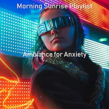 Ambiance for Anxiety
