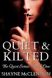 Quiet & Kilted: The Quiet Series